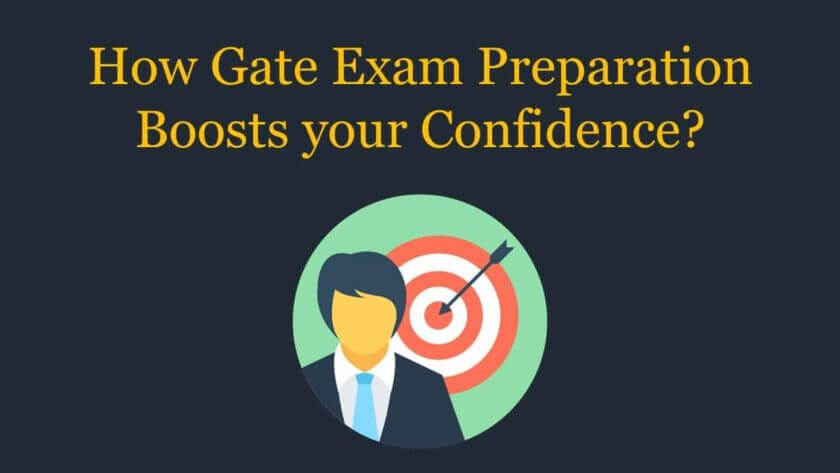 Gate Exam Preparation Boosts your Confidence
