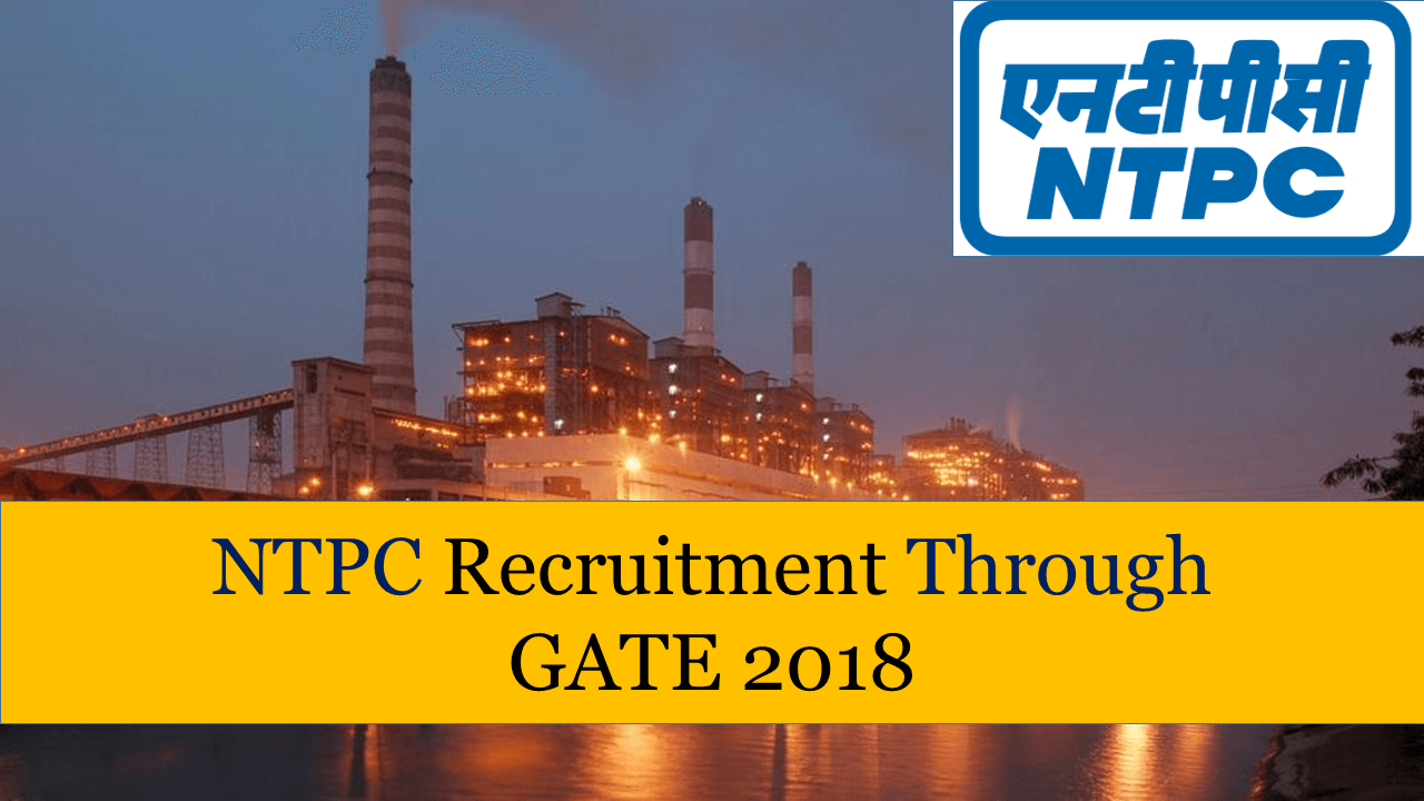 Ntpc Recruitment Through Gate 2019 Check Now