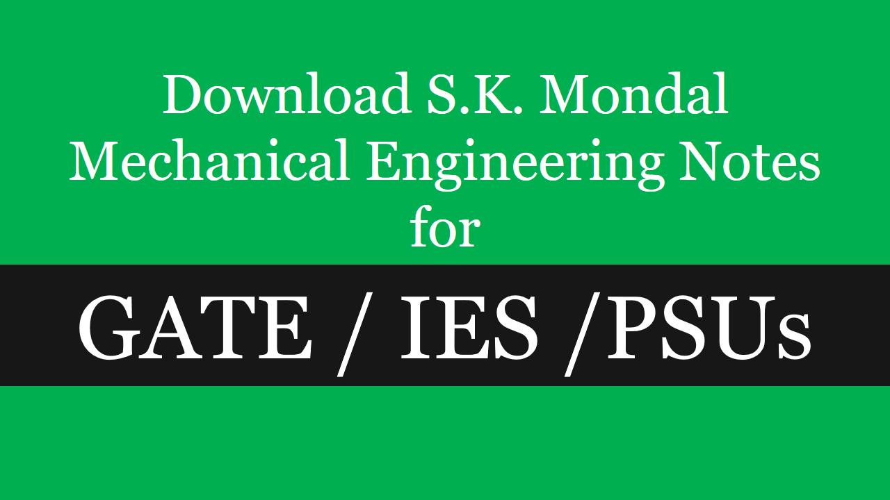 Download S.K. Mondal Mechanical Engineering Notes