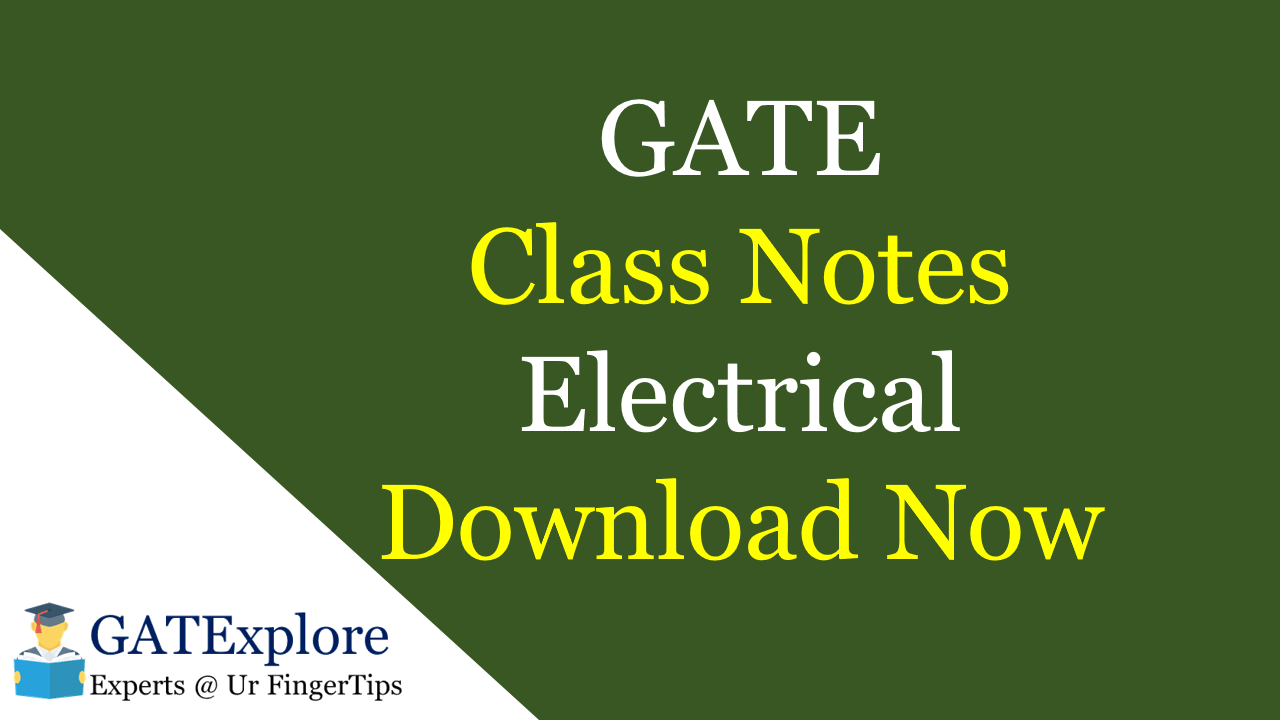 PDF] GATE Class Notes Electrical Engineering Download Now