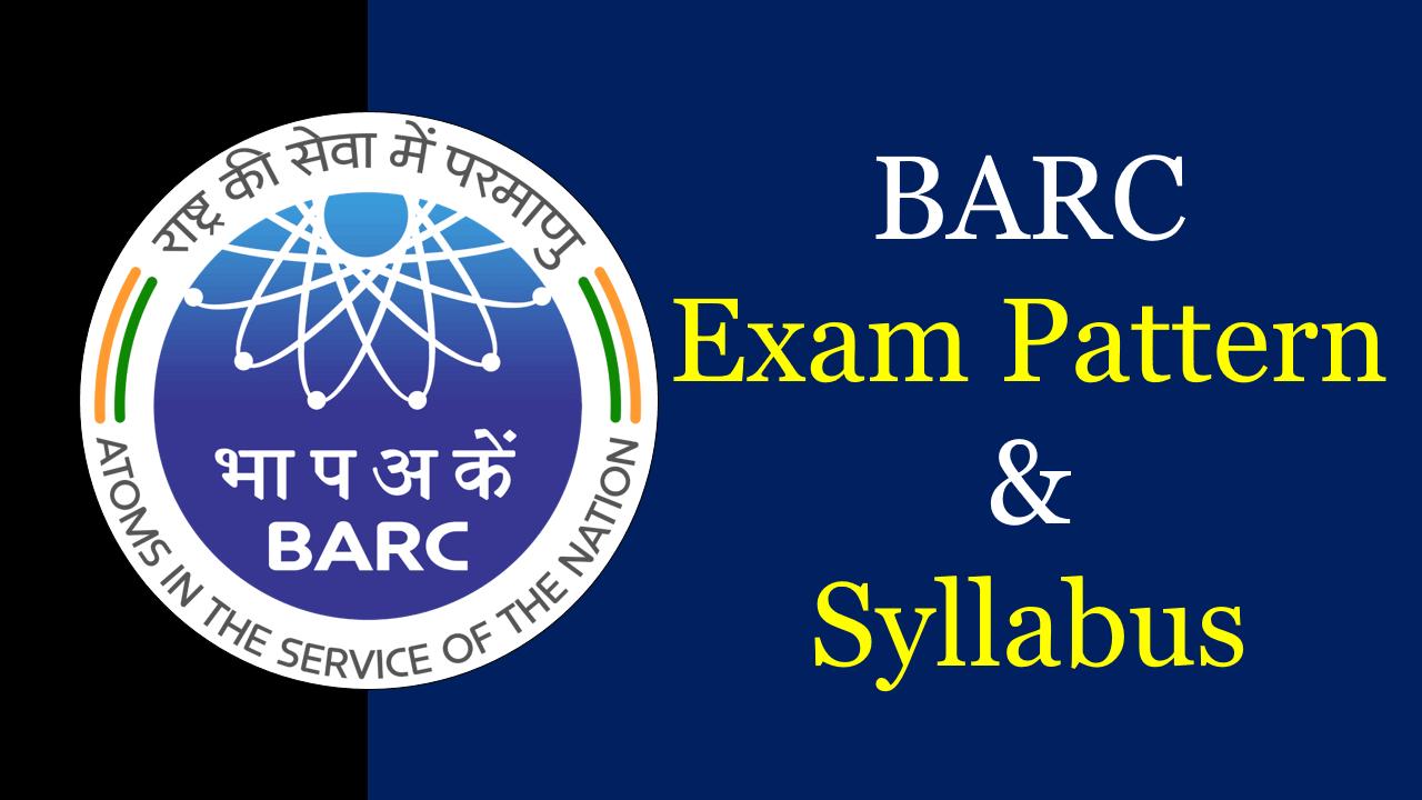 BARC Exam Pattern and Syllabus