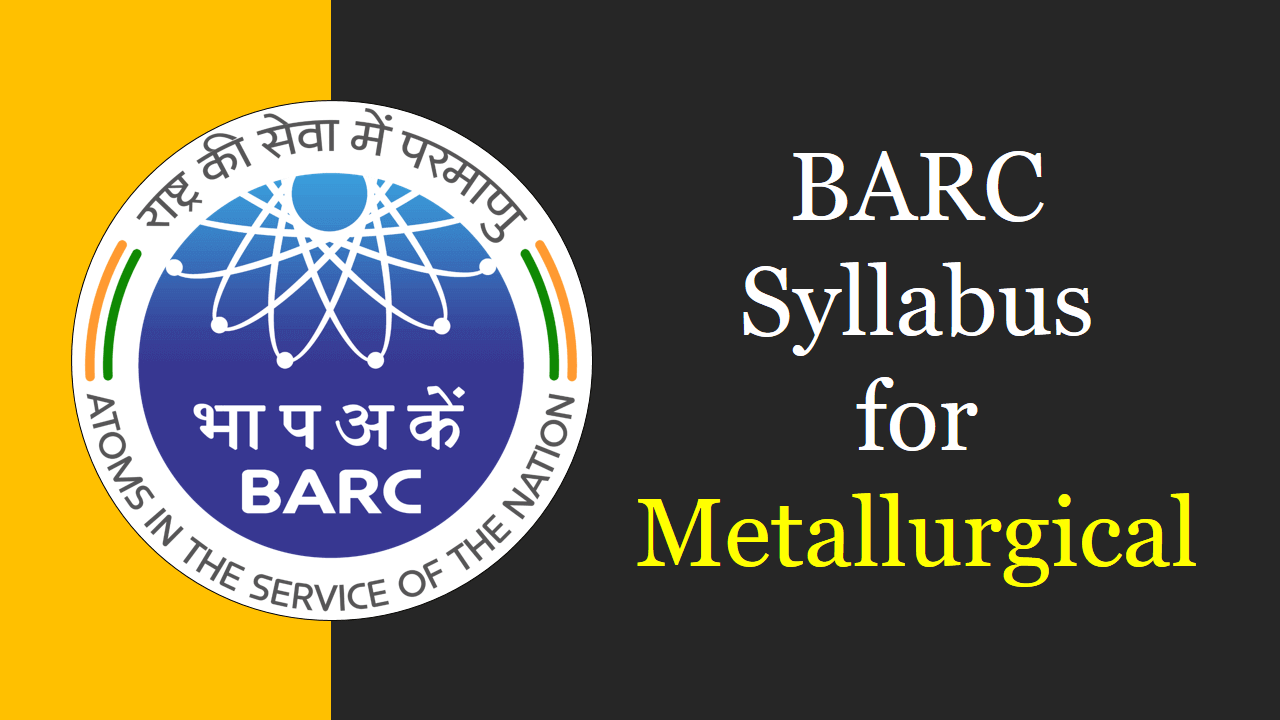 BARC Syllabus for Metallurgical